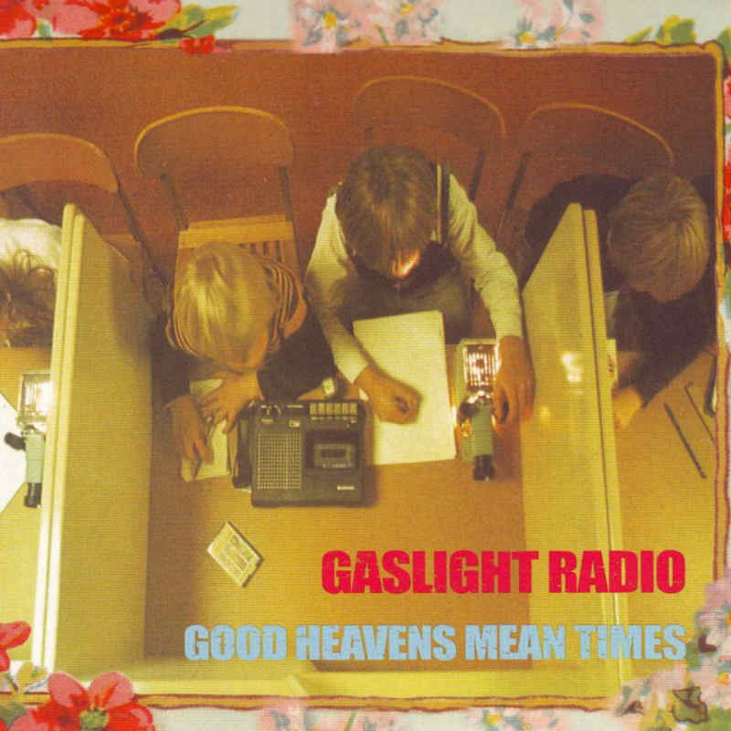 cover artwork for Good Heavens Mean Times by Gaslight Radio